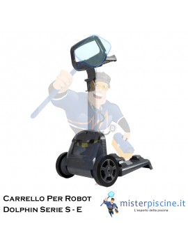 CARRELLO TRASPORTATORE PER ROBOT PISCINA DOLPHIN MAYTRONICS SERIE - S e SERIE - E